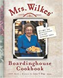 Mrs. Wilkes' Boardinghouse Cookbook: Recipes and Recollections from Her Savannah Table by Wilkes, Sema(May 9, 2001) Hardcover