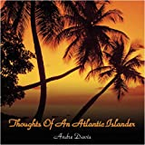 Thoughts of an Atlantic Islander, Andre Davis, 1438937296