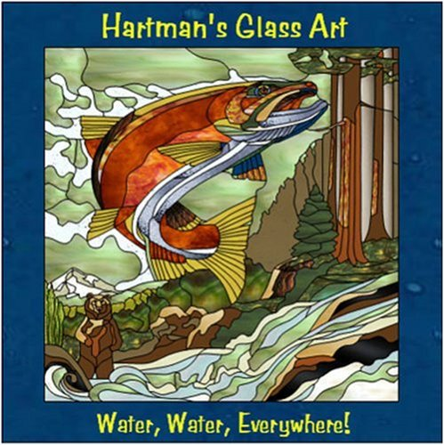 Price comparison product image Water,  Water,  Everywhere! Stained Glass Pattern Collection