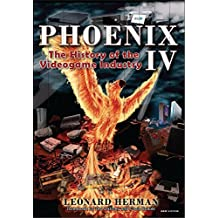 Phoenix IV: The History of the Videogame Industry