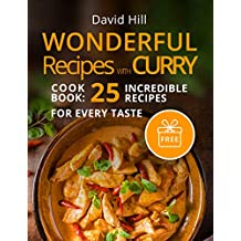 Wonderful recipes with curry. Cookbook: 25 incredible recipes for every taste.
