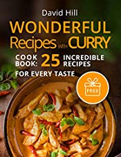 Wonderful recipes with Сurry.  Cookbook: 25 incredible recipes for every taste.
