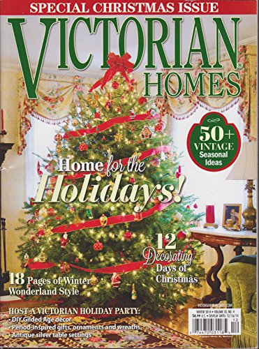 Victorian Homes Magazine Winter 2014 Victorian Homes Magazine