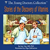 Stories of the Discovery of Vitamins: The Young Doctors Collection