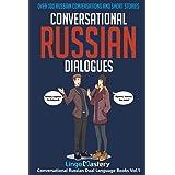 Conversational Russian Dialogues: Over 100 Russian Conversations and Short Stories (Conversational Russian Dual Language Book