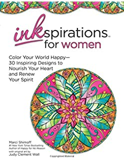 Inkspirations For Women Color Your World Happy 30 Inspiring Designs To Nourish