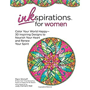 Inkspirations for Women: Color Your World Happy--30 Inspiring Designs to Nourish Your Heart and Renew Your Spirit