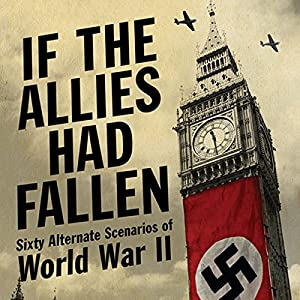 If the Allies Had Fallen Audiobook