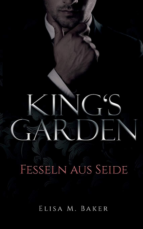 King's Garden: Fesseln aus Seide