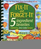 Fix-It and Forget-It 5-ingredient favorites: Comforting Slow-Cooker Recipes [Spiral-bound] [2008] (Author) Phyllis Good