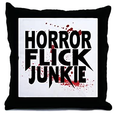 CafePress - Horror Flick Junkie - Decor Throw Pillow (18 x18 )