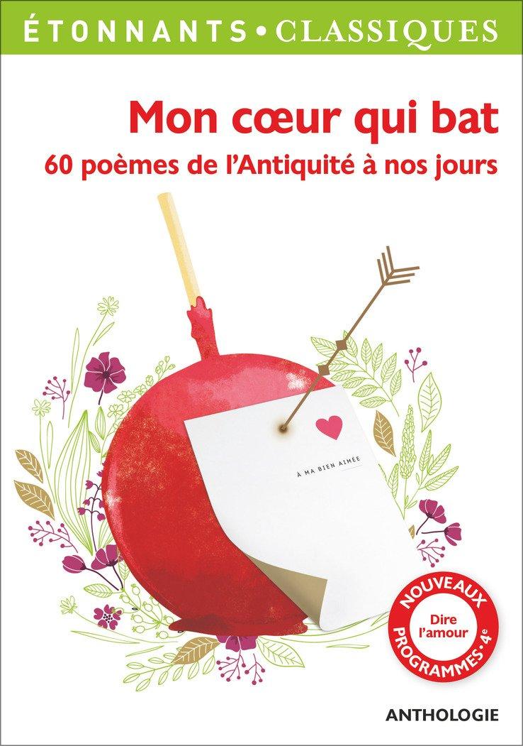 Mon Coeur Qui Bat 60 Poemes De Lantiquite A Nos Jours Gf
