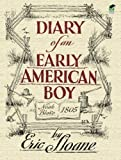 Diary of an Early American Boy: Noah Blake 1805 (Dover Books on Americana), Eric Sloane, 0486436667
