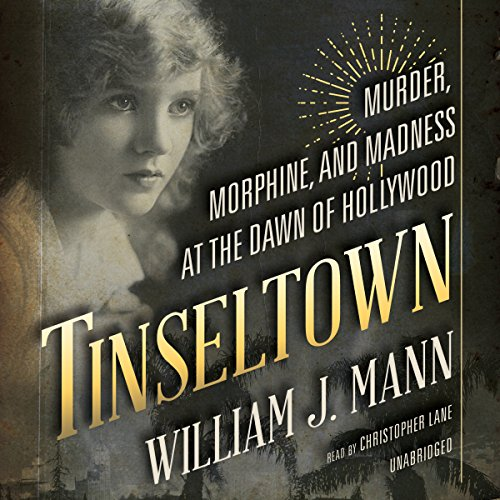 Pdf Entertainment Tinseltown: Murder, Morphine, and Madness at the Dawn of Hollywood