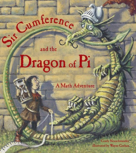Sir Cumference and the Dragon of Pi (A Math Adventure) cover