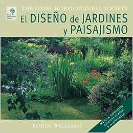 El Diseño de Jardines y Paisajismo: Amazon.es: Williams, Robin: Libros