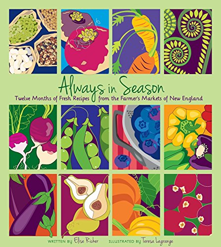 - Always in Season: Twelve Months of Fresh Recipes from the Farmer's Markets of New England