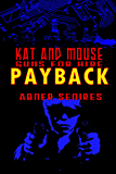 Kat and Mouse, Guns For Hire: Payback (Kat and Mouse, Guns For Hire Omnibus Book 2)
