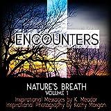 Nature's Breath: Encounters: Volume 1 - Kindle edition by Meador, K., Morgan, Kathy. Religion & Spirituality Kindle eBooks @ Amazon.com.