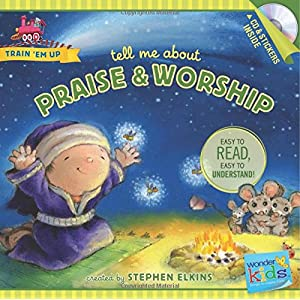 Tell Me about Praise and Worship (Train 'Em Up)