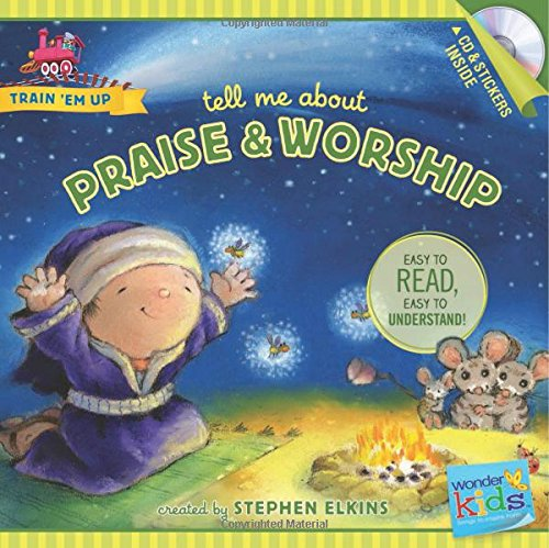 Tell Me about Praise and Worship (Train 'Em Up) ebook