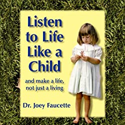 Listen to Life Like a Child