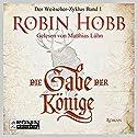 Die Gabe der Könige (Weitseher 1) Hörbuch von Robin Hobb Gesprochen von: Matthias Lühn