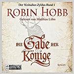 Die Gabe der Könige (Weitseher 1) | Robin Hobb