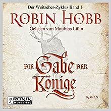 Die Gabe der Könige (Weitseher 1) | Livre audio Auteur(s) : Robin Hobb Narrateur(s) : Matthias Lühn