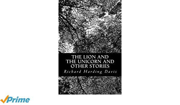 The Lion and the Unicorn: and Other Stories