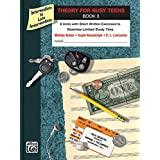Theory for Busy Teens, Bk 3: 8 Units with Short Written Exercises to Maximize Limited Study Time