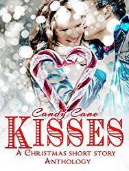 Candy Cane Kisses: A Romantic Holiday Short Story Anthology
