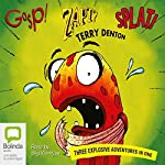 Gasp! Splat! Zapt!: Three Explosive Adventures In One | Terry Denton