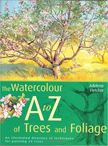 Watercolourist's A-Z of Trees and Foliage: An Illustrated