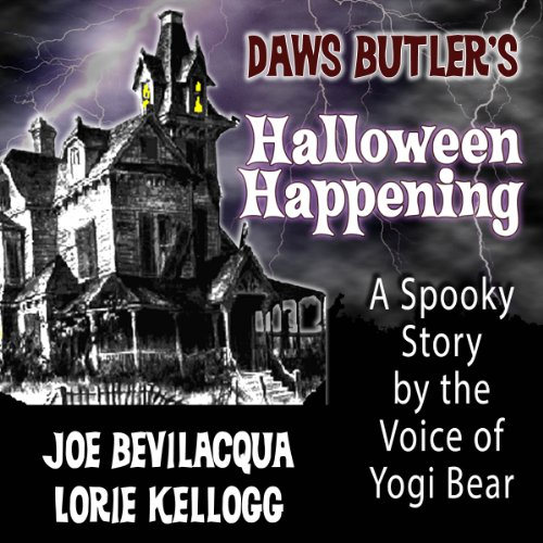 Daws Butler's Halloween Happening: A Spooky Story by the Voice of Yogi (Spooky Halloween Stories Cd)