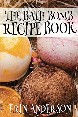 The Bath Bomb Recipe Book