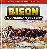 Bison in American History, Norman D. Graubart, 1477767576