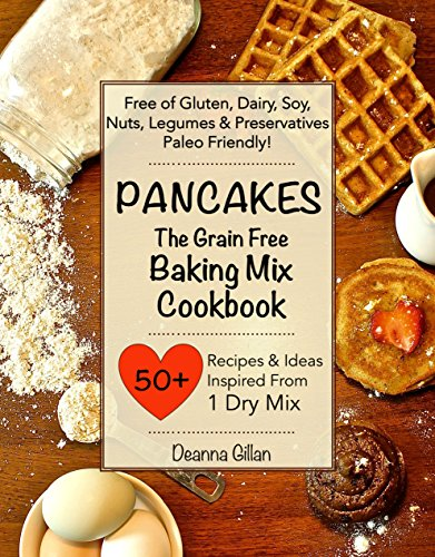 pancakes-the-grain-free-baking-mix-cookbook-25-recipes-ideas-with-one-simple-dry-mix-paleo-friendly-