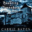 The Haunting of Owensboro Mansion Audiobook by Carrie Bates Narrated by Tiffany Marz