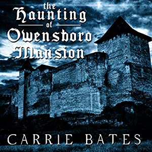 The Haunting of Owensboro Mansion Audiobook