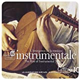 L'émergence de la Musique Instrumentale / The Rise of Instrumental Music (A History of Music, Century, Vol. 10)