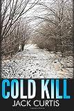 Cold Kill, Jack Curtis, 149293450X