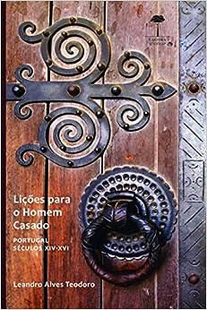 Book Licoes Para o Homem Casado: Portugal - Seculos Xiv - Xvi