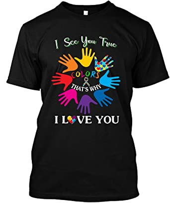 457363471f3 Amazon.com: I See Your True Colors Hands Autism Awareness T-Shirt ...