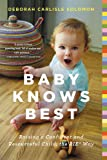 Baby Knows Best: Raising a Confident and Resourceful Child, the RIE Way: Raising a Confident and Resourceful Child, the…