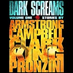 Dark Screams: Volume One | Kelley Armstrong,Ramsey Campbell,Simon Clark,Stephen King,Bill Pronzini