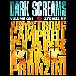 Dark Screams: Volume One | Kelley Armstrong,Ramsey Campbell,Simon Clark,Stephen King,Bill Pronzini