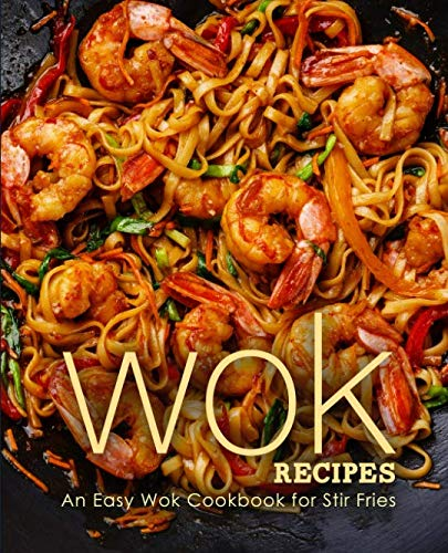 Wok Recipes: An Easy Wok Cookbook for Stir Fries by BookSumo Press