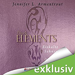 Eiskalte Sehnsucht (Dark Elements 2) Hörbuch