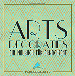 arts decoratif ein malbuch fr erwachsene german edition